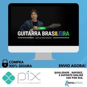 A Guitarra Brasileira - Luciano Magno