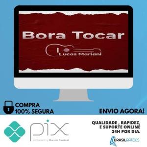 Bora Tocar Violão - Lucas Mariani